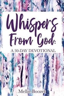 Whispers From God: A 30-Day Devotional (Paperback)