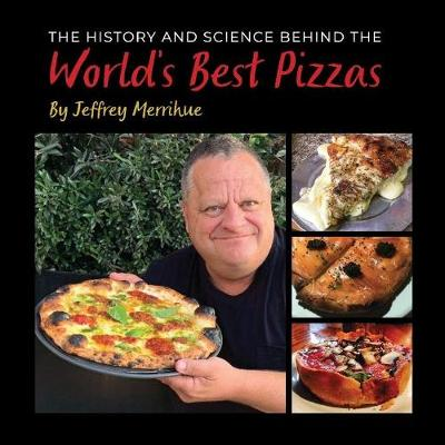 The History and Science Behind the World's Best Pizzas (Hardback)