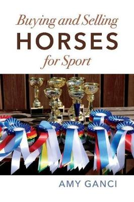Buying and Selling Horses for Sport: Buyer/Seller Beware (Paperback)