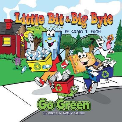 Little Bit & Big Byte, Go Green (Hardback)