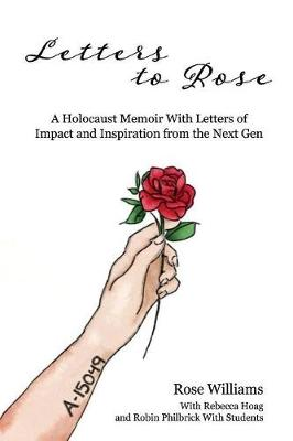 Letters to Rose: A Holocaust Memoir With Letters of Impact and Inspiration from the Next Gen (Paperback)