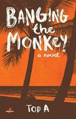Banging the Monkey (Paperback)