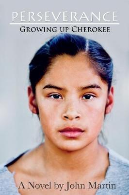 Perseverance: Growing Up Cherokee (Paperback)