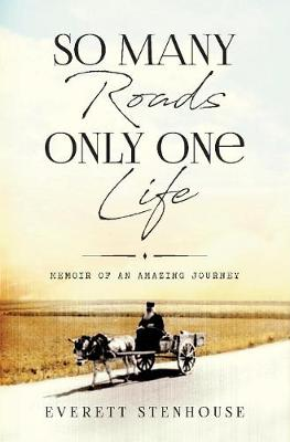 So Many Roads/Only One Life: Memoir of an Amazing Journey (Hardback)