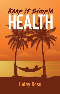 Keep It Simple Health (Paperback)