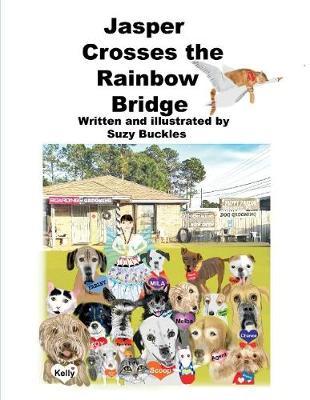 Jasper Crosses the Rainbow Bridge (Paperback)