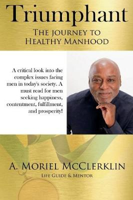 Triumphant: The Journey to Healthy Manhood (Paperback)