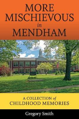 More Mischievous in Mendham: A Collection of Childhood Memories (Paperback)