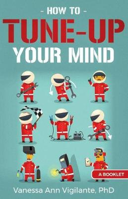 How To Tune Up Your Mind: A Booklet (Paperback)