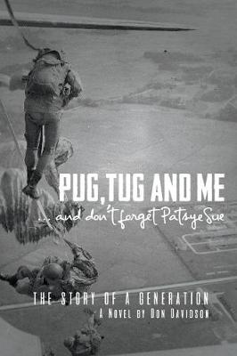 Pug, Tug and Me: ...and Don't Forget Patsye Sue (Paperback)
