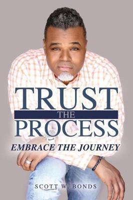 Trust the Process Embrace the Journey (Paperback)