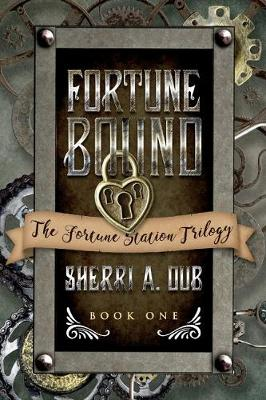 Fortune Bound: Book 1 The Fortune Station Trilogy (Paperback)