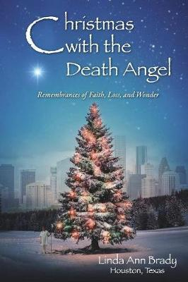 Christmas with the Death Angel: Remembrances of Faith, Loss, and Wonder (Paperback)