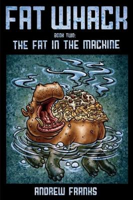 Fat Whack: The Fat in the Machine (Paperback)