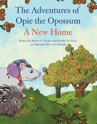 The Adventures of Opie the Opossum - A New Home (Hardback)