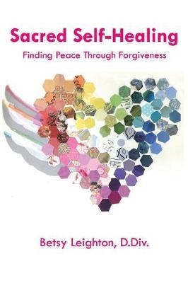 Sacred Self-Healing: Finding Peace Through Forgiveness (Paperback)