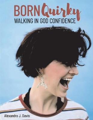 Born Quirky: Walking in God-Confidence (Paperback)