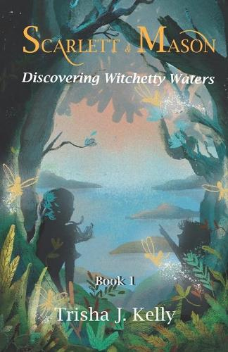 Discovering Witchetty Waters: Scarlett and Mason Series Book 1 - Scarlett and Mason Series 1 1 (Paperback)
