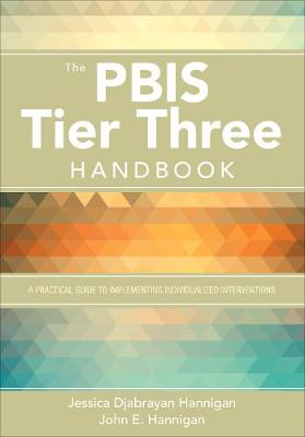 The PBIS Tier Three Handbook: A Practical Guide to Implementing Individualized Interventions (Paperback)