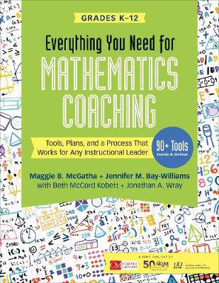 Everything You Need for Mathematics Coaching: Tools, Plans, and a Process That Works for Any Instructional Leader, Grades K-12 - Corwin Mathematics Series (Paperback)