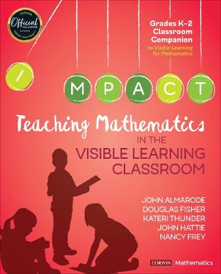 Teaching Mathematics in the Visible Learning Classroom, Grades K-2 - Corwin Mathematics Series (Paperback)