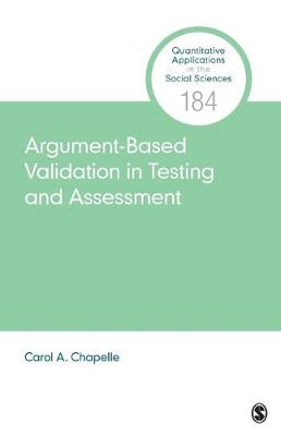 Argument-Based Validation in Testing and Assessment - Quantitative Applications in the Social Sciences (Paperback)