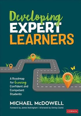 Developing Expert Learners: A Roadmap for Growing Confident and Competent Students - Corwin Teaching Essentials (Paperback)