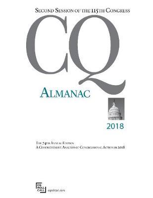 CQ Almanac 2018: 115th Congress, 2nd Session (Hardback)