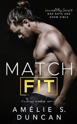 Match Fit: Bad Boys and Show Girls - Love and Play 1 (Paperback)