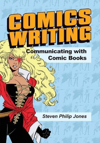 Comics Writing: Communicating with Comic Books (Paperback)