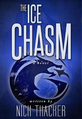 The Ice Chasm - Harvey Bennett Thrillers 3 (Hardback)