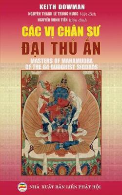Cac Vị Chan Sư Đại Thủ Ấn: Bản in Năm 2017 (Paperback)