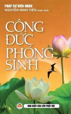 Cong đức Phong Sinh: Y Nghĩa Thực Hanh Phong Sinh (Paperback)