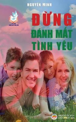Đừng đ�nh Mất T�nh Y�u: Bản in Năm 2017 (Paperback)