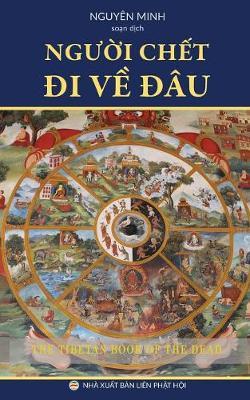 Người Chết đi Về đ�u?: Gi�o L� Về Cận Tử Nghiệp Của Người T�y Tạng (Paperback)