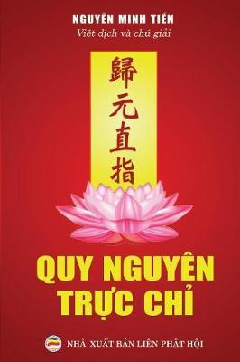 Quy Nguy n Trực Chỉ: Tuyển Tập Văn Chương Phật Gi o Khuyến Tu Tịnh độ (Paperback)