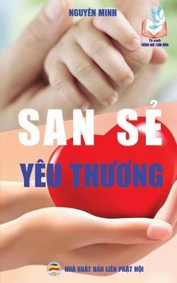 San Sẻ Y�u Thương: Bản in Năm 2017 (Paperback)