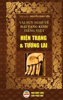 V�i Suy Nghĩ Về Đại Tạng Kinh Tiếng Việt - Hiện Trạng V� Tương Lai: Bản in Năm 2017 (Paperback)