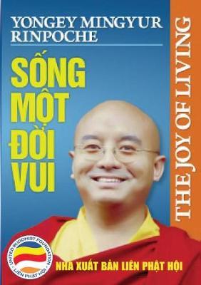 Sống Một đời Vui (Song Ngữ Anh Việt): Bản in Năm 2017 (Paperback)