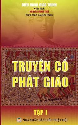 Truyện Cổ Phật Gi�o - Tập 1: Bản in Năm 2017 (Paperback)