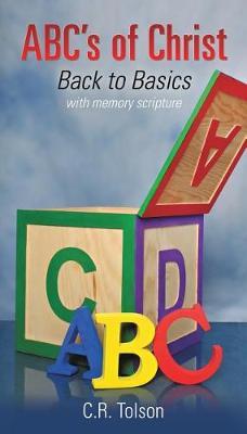 ABC's of Christ: Back to Basics (Paperback)