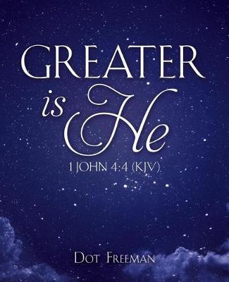 Greater Is He: 1 John 4:4 (KJV) (Paperback)