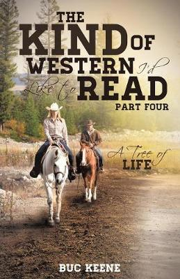 The Kind of Western I'd Like to Read: A Tree of Life-Part Four (Paperback)