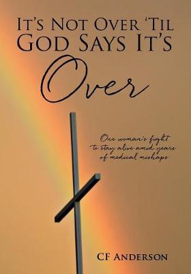 It's Not Over 'Til God Says It's Over (Paperback)