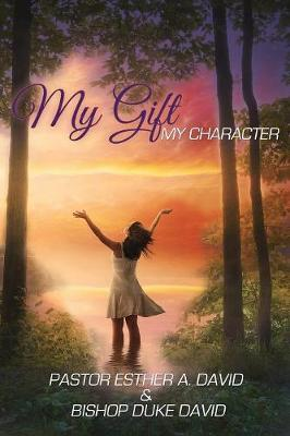 My Gift, My Character (Paperback)