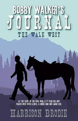 Bobby Walker's Journal: The Walk West (Paperback)