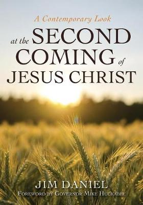 A Contemporary Look at the Second Coming of Jesus Christ (Paperback)