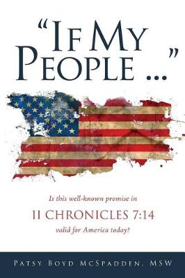 If My People...: Is This Well-Known Promise in II Chronicles 7:14 Valid for America Today? (Paperback)