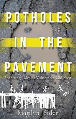 Potholes in the Pavement: Inspiring Tales of Vulnerable Children (Paperback)