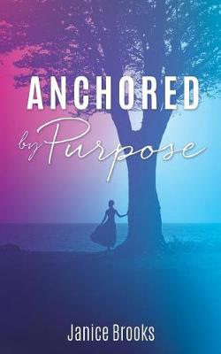 Anchored by Purpose (Paperback)